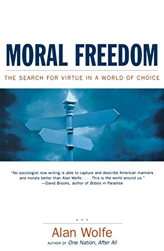 Moral Freedom: The Search for Virtue in a World of Choice (0393323021) by Alan Wolfe Ph.D.