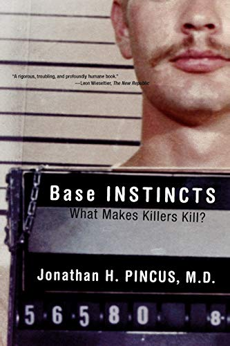 9780393323238: Base Instincts: What Makes Killers Kill?