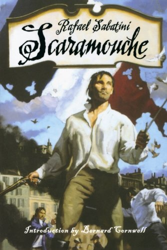 Scaramouche: A Romance of the French Revolution: Rafael Sabatini