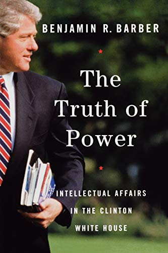 9780393323320: The Truth of Power: Intellectual Affairs in the Clinton White House