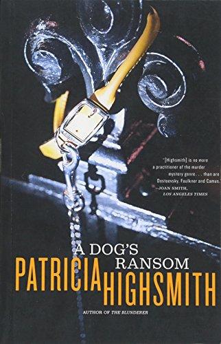 A Dog's Ransom: Highsmith, Patricia