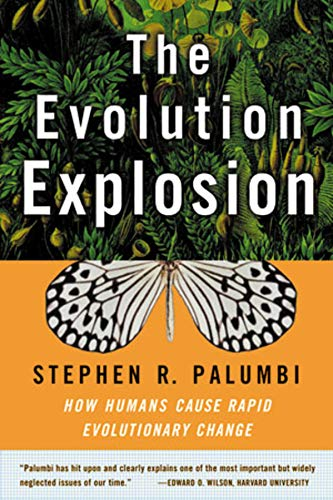 9780393323382: The Evolution Explosion: How Humans Cause Rapid Evolutionary Change
