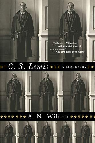C. S. Lewis: A Biography: Wilson, A. N.