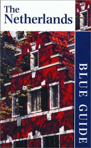Blue Guide the Netherlands (blue Guide Netherlands)