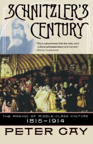 9780393323634: Schnitzler's Century - The Making of the Middle- Class Culture 1815-1914