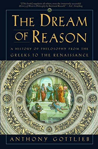 9780393323658: The Dream of Reason: A History of Philosophy from the Greeks to the Renaissance