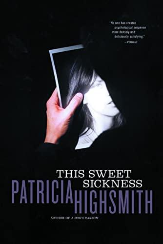 This Sweet Sickness: Highsmith, Patricia
