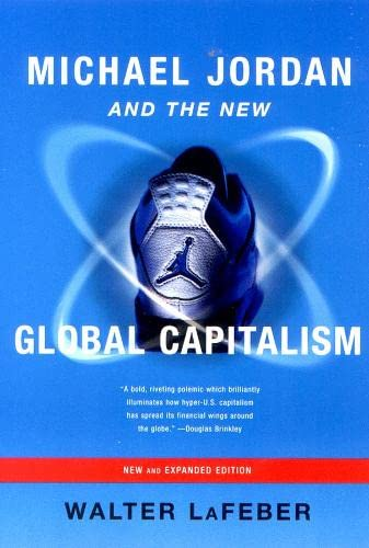 9780393323696: Michael Jordan and the New Global Capitalism (New Edition)