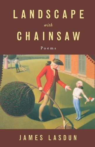 Landscape with Chainsaw: Poems (0393323706) by James Lasdun