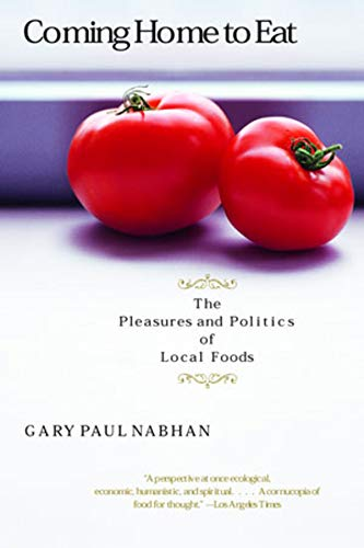 9780393323740: Coming Home to Eat: The Pleasures and Politics of Local Foods