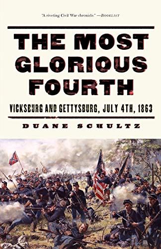9780393323818: The Most Glorious Fourth: Vicksburg and Gettysburg, July 4, 1863 (Vicksburg and Gettysburg, July 4th, 1863)