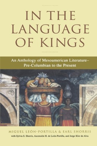 9780393324075: In the Language of Kings: An Anthology of Mesoamerican Literature, Pre-Columbian to the Present