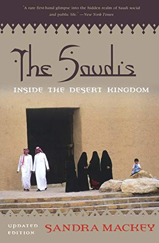 The Saudis: Inside the Desert Kingdom (0393324176) by Sandra Mackey