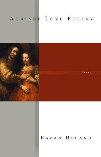 9780393324242: Against Love Poetry: Poems