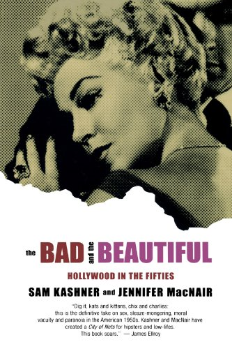 9780393324365: The Bad & the Beautiful - Hollywood in the Fifties