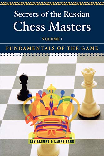 9780393324525: Secrets of the Russian Chess Masters: Fundamentals of the Game: Fundamentals of the Game v. 1