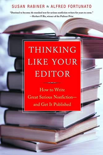 9780393324617: Thinking Like Your Editor: How to Write Great Serious Nonfiction and Get It Published: How to Write Great Nonfiction - and Get it Published
