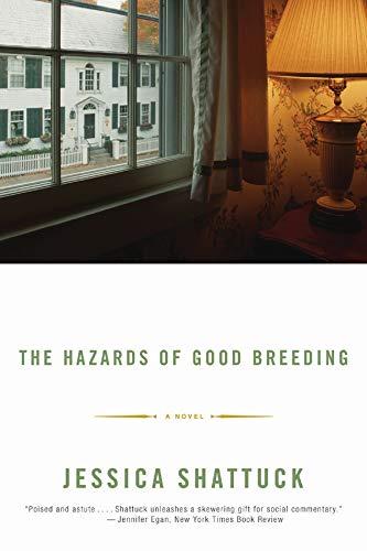 9780393324839: The Hazards of Good Breeding: A Novel