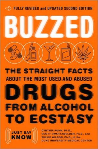 9780393324938: Buzzed: The Straight Facts About the Most Used and Abused Drugs from Alcohol to Ecstasy