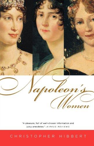 Napoleon's Women: Hibbert, Christopher