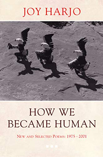 How We Became Human: New and Selected: Harjo, Joy