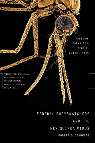 Federal Bodysnatchers and the New Guinea Virus: Tales of Parasites, People, and Politics: Desowitz,...