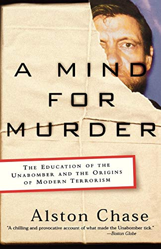 9780393325560: A Mind for Murder: The Education of the Unabomber and the Origins of Modern Terrorism
