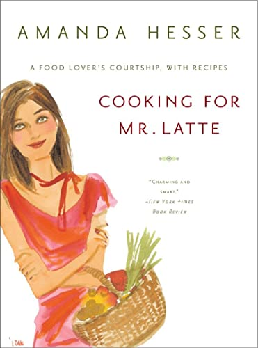 9780393325591: Cooking for Mr. Latte: A Food Lover's Courtship, With Recipes
