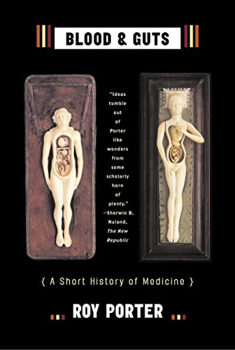 9780393325690: Blood and Guts: A Short History of Medicine