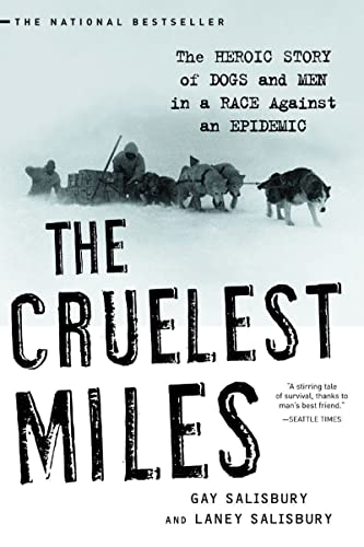 9780393325706: The Cruelest Miles: The Heroic Story of Dogs and Men in a Race Against an Epidemic