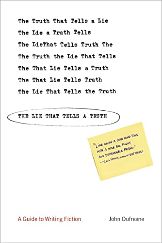 9780393325812: The Lie That Tells a Truth: A Guide to Writing Fiction