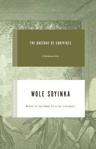The Bacchae of Euripides: A Communion Rite: Wole Soyinka