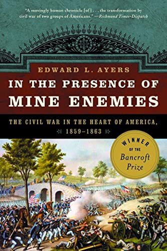 9780393326017: In the Presence of Mine Enemies: War in the Heart of America 1859-1863: The Civil War in the Heart of America, 1859-1863 (Valley of the Shadow Project)