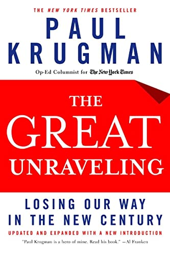9780393326055: The Great Unraveling: Losing Our Way in the New Century (Updated and Expanded)