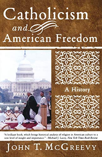 9780393326086: Catholicism and American Freedom: A History