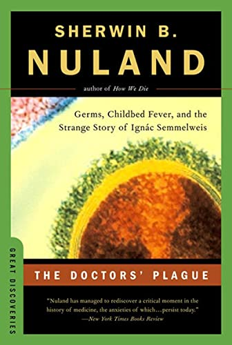 9780393326253: The Doctors' Plague: Germs, Childbed Fever, and the Strange Story of Ignac Semmelweis (Great Discoveries)