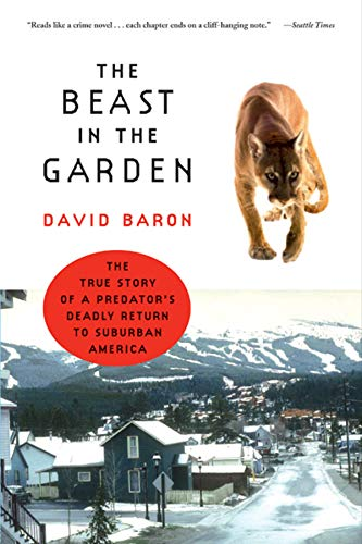 9780393326345: The Beast in the Garden: The True Story of a Predator's Deadly Return to Suburban America