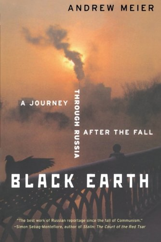 9780393326413: Black Earth: A Journey Through Russia After the Fall