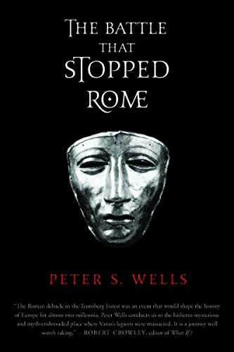 9780393326437: The Battle That Stopped Rome: Emperor Augustus, Arminius, and the Slaughter of the Legions in the Teutoburg Forest