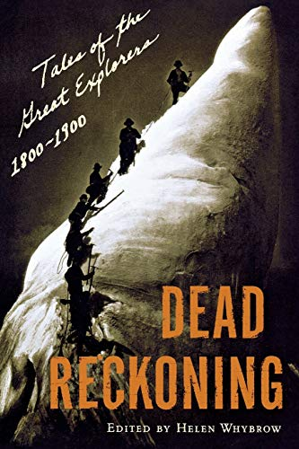 9780393326536: Dead Reckoning: Tales of the Great Explorers 1800-1900 (Outside Books)