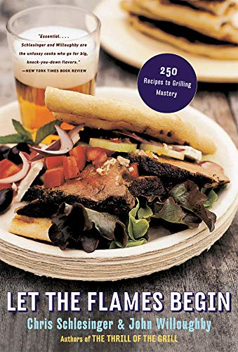 9780393326574: Let the Flames Begin: 250 Recipes to Grilling Mastery