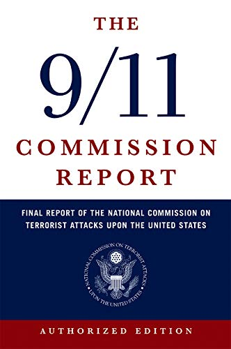 9780393326710: The 9/11 Commission Report: Final Report of the National Commission on Terrorist Attacks Upon the United States: The Full Final Report of the National ... on Terrorist Attacks Upon the United States
