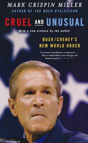 9780393326789: Cruel and Unusual: Bush/Cheney's New World Order