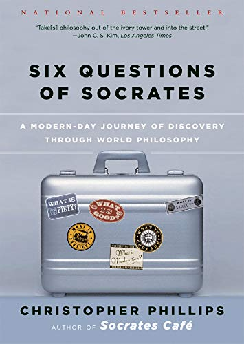 Six Questions of Socrates: A Modern-Day Journey of Discovery through World Philosophy (9780393326796) by Christopher Phillips