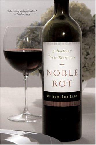9780393326949: Noble Rot: A Bordeaux Wine Revolution
