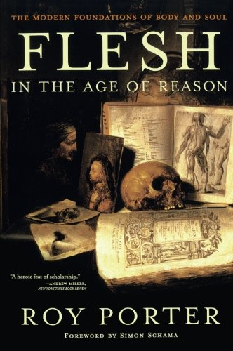 9780393326963: Flesh in the Age of Reason: The Modern Foundations of Body and Soul