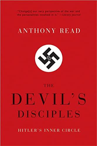 The Devil's Disciples: Hitler's Inner Circle: Anthony Read