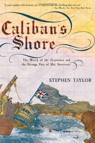 9780393327076: Caliban's Shore: The Wreck of the Grosvenor and the Strange Fate of Her Survivors