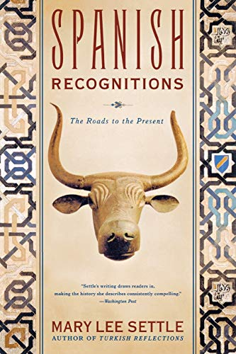 Spanish Recognitions: The Roads to the Present (0393327175) by Settle, Mary Lee