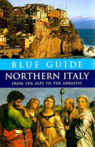 9780393327304: Blue Guide Northern Italy: From the Alps to the Adriatic (Blue Guides)